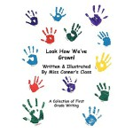【预订】Look How We've Grown!: A Collection of First Grade Writ
