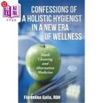 【中商海外直订】Confessions of a Holistic Hygienist in a New Era of