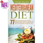 【中商海外直订】Mediterranean Diet: 77 Delicious Recipes with an Ea