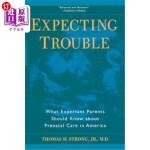 【中商海外直订】Expecting Trouble: What Expectant Parents Should Kn