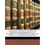 【预订】Thesaurus of English Words: So Classified and Arranged
