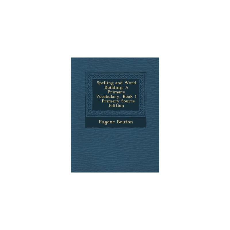 【预订】Spelling and Word Building: A Primary Vocabulary, Book 1 预订商品,需要1-3个月发货,非质量问题不接受退换货。