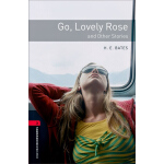 Oxford Bookworms Library: Level 3: Go, Lovely Rose and Othe