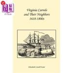 【中商海外直订】Virginia Carrolls and Their Neighbors 1618-1800s