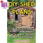【中商海外直订】DIY Shed Plans: Over 10 Easy Shed Plans for Beginne