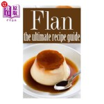 【中商海外直订】Flan - The Ultimate Recipe Guide