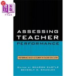 【中商海外直订】Assessing Teacher Performance: Performance-Based As