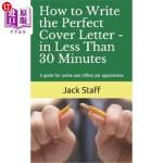 【中商海外直订】How to Write the Perfect Cover Letter - In Less Tha
