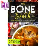 【中商海外直订】The Bone Broth: 40 New Recipes to Feel Great and Lo