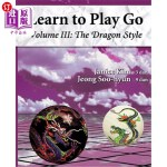 【中商海外直订】The Dragon Style (Learn to Play Go Volume III): Lea
