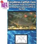 【中商海外直订】Corydoras Catfish Care: The Complete Guide to Carin
