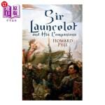 【中商海外直订】Sir Launcelot and His Companions: Arthurian Legends