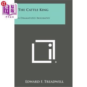 【中商海外直订】The Cattle King: A Dramatized Biography