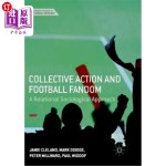 【中商海外直订】Collective Action and Football Fandom: A Relational