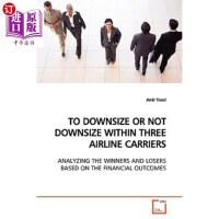 【中商海外直订】To Downsize or Not Downsize Within Three Airline Ca