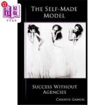 【中商海外直订】The Self-Made Model: Success Without Agencies