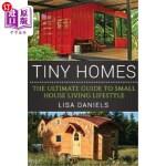 【中商海外直订】Tiny Homes: The Ultimate Guide to Small House Livin