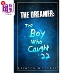 【中商海外直订】The Dreamer: The Boy Who Caught 22: The Dreamer: Th