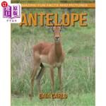 【中商海外直订】Antelope: Amazing Fun Facts and Pictures about Ante