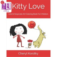 【中商海外直订】Kitty Love: Line & Grayscale Art Coloring Book For