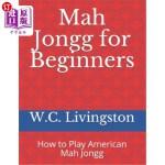 【中商海外直订】Mah Jongg for Beginners: How to Play American Mah J