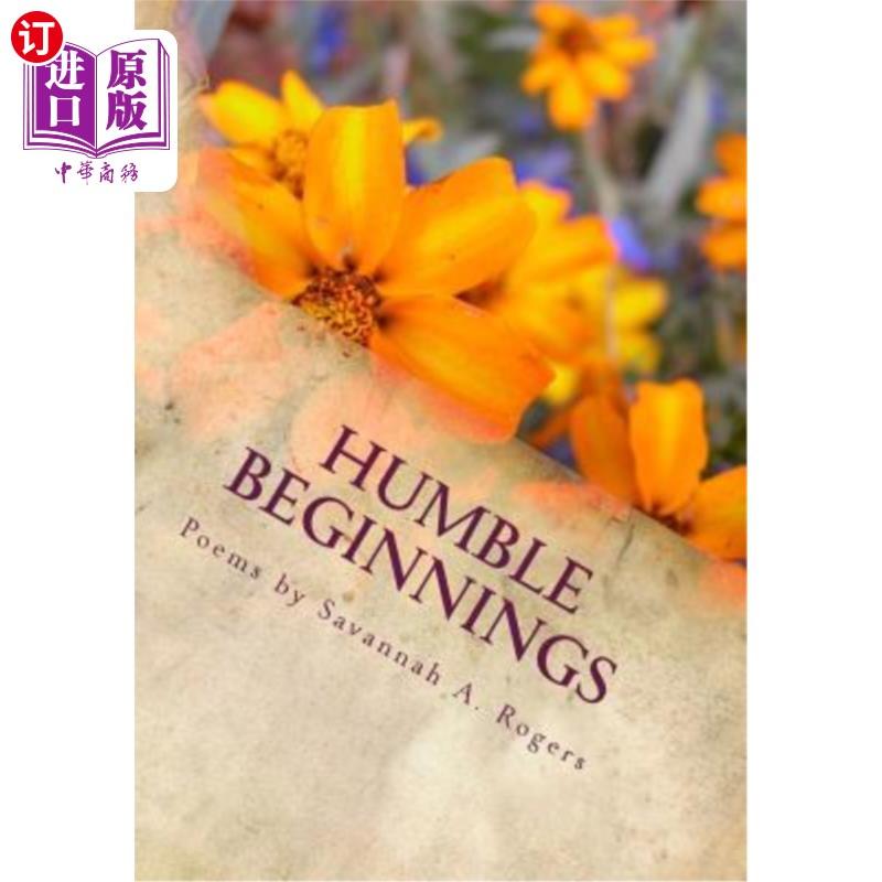 【中商海外直订】Humble Beginnings: A Collection of My Early Poems