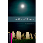 Oxford Bookworms Library: Starter Level: The White Stones 牛