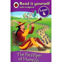 Ladybird:The Pied Piper of Hamelin(Read It Yourself-Level 4) 小瓢虫分级读物:《吹笛子的人》(阅读级别:4)ISBN 9781409303763