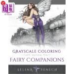 【中商海外直订】Fairy Companions - Grayscale Coloring Edition
