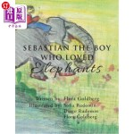 【中商海外直订】Sebastian the Boy Who Loved Elephants