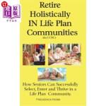 【中商海外直订】Retire Holistically in Life Plan Communities: How S