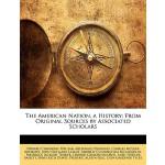 【预订】The American Nation, a History: From Original Sources b