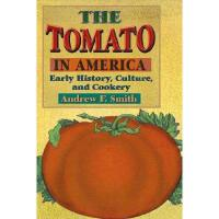 【预订】The Tomato in America: Early History, Culture, and Cook