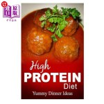 【中商海外直订】High Protein Diet - Yummy Dinner Ideas: High-Protei