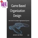 【中商海外直订】Game Based Organization Design: New Tools for Compl