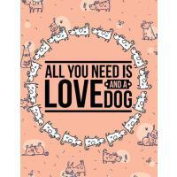 【预订】All You Need Is Love And A Dog: Notebook/Journal Gift Fo
