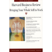 HBR ON BRINGING YOUR WHOLE SELF TO WORK启动你的工作生涯