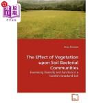 【中商海外直订】The Effect of Vegetation Upon Soil Bacterial Commun