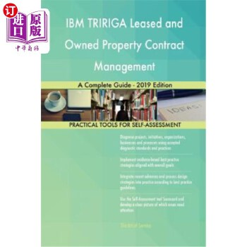 【中商海外直订】IBM TRIRIGA Leased and Owned Property Contract Management A Complete Guide - 2019 Edition