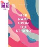 【中商海外直订】Her Name Upon The Strand