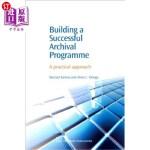 【中商海外直订】Building a Successful Archival Programme: A Practic