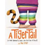 【预订】A Tiger Tail: (or What Happened to Anya on Her First Da