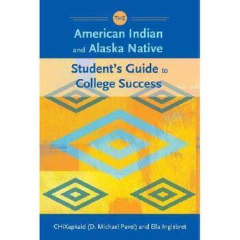 【预订】The American Indian and Alaska Native Student's Guide to College Success 美国库房发货,通常付款后3-5周到货!