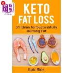 【中商海外直订】Keto Fat Loss: 31 Ideas for Successfully Burning Fa