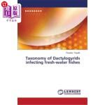 【中商海外直订】Taxonomy of Dactylogyrids Infecting Fresh-Water Fis