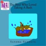 【中商海外直订】The Bird Who Loved Taking a Bath