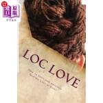 【中商海外直订】Loc Love: How to Start and Maintain Healthy Locs fr