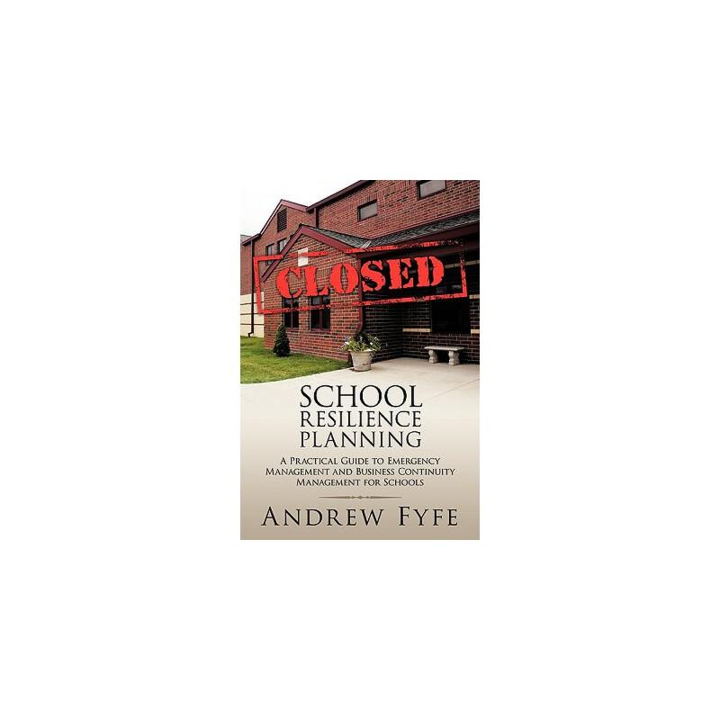【预订】School Resilience Planning: A Practical Guide to Emergency Management and Business Continuity Management for Schools 预订商品,需要1-3个月发货,非质量问题不接受退换货。