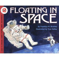 Floating in Space (Let's Read and Find Out) 自然科学启蒙2:漂浮在太空IS