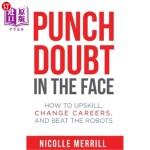 【中商海外直订】Punch Doubt in the Face: How to Upskill, Change Car